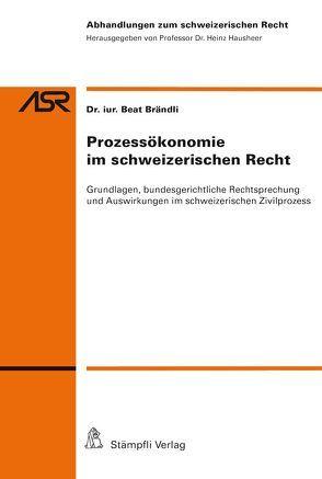 Prozessökonomie im schweizerischen Recht von Brändli,  Beat
