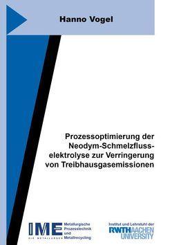 Prozessoptimierung der Neodym-Schmelzflusselektrolyse zur Verringerung von Treibhausgasemissionen von Vogel,  Hanno