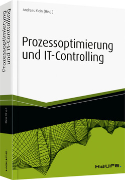 Prozessoptimierung und IT-Controlling von Klein,  Andreas