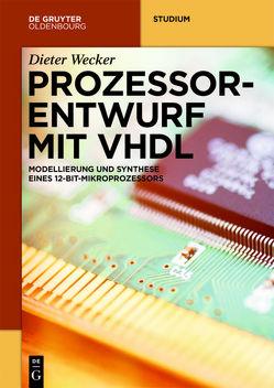 Prozessorentwurf mit VHDL von Wecker,  Dieter