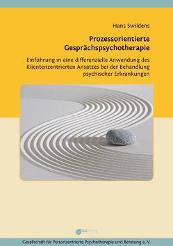 Prozessorientierte Gesprächspsychotherapie von Swildens,  Hans