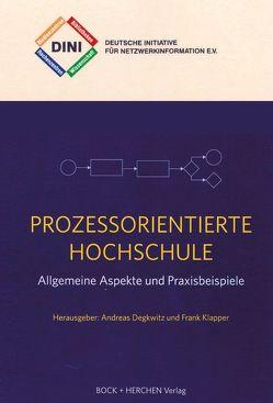 Prozessorientierte Hochschule von Degkwitz,  Andreas, Klapper,  Frank