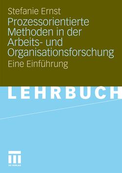 Prozessorientierte Methoden in der Arbeits- und Organisationsforschung von Ernst,  Stefanie