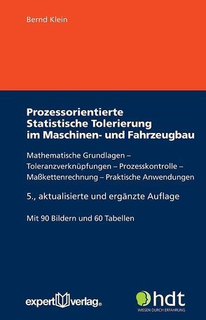 Prozessorientierte Statistische Tolerierung im Maschinen- und Fahrzeugbau von Klein,  Bernd
