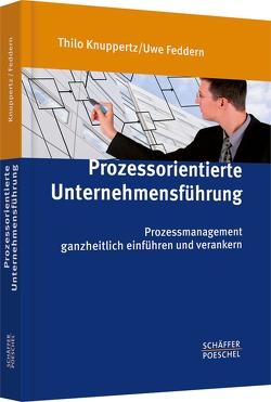 Prozessorientierte Unternehmensführung von Feddern,  Uwe, Knuppertz,  Thilo