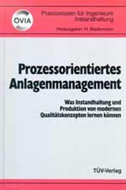 Prozessorientiertes Anlagenmanagement von Ausseninstitut d. Montanuniversität Leoben, Biedermann,  Hubert, ÖIVA