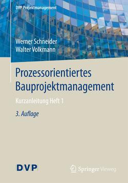 Prozessorientiertes Bauprojektmanagement von Schneider,  Werner, Volkmann,  Walter