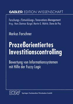 Prozeßorientiertes Investitionscontrolling von Forschner,  Markus