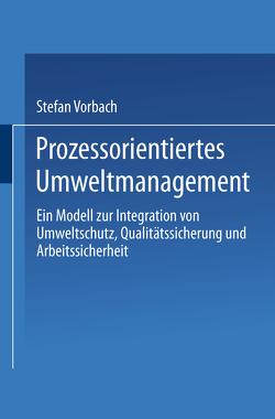 Prozessorientiertes Umweltmanagement von Vorbach,  Stefan