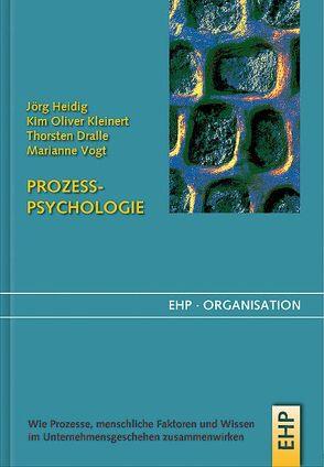 Prozesspsychologie von Dralle,  Thorsten, Heidig,  Jörg, Kleinert,  Kim Oliver, Vogt,  Marianne