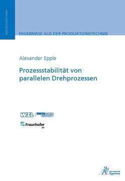 Prozessstabilität von parallelen Drehprozessen von Epple,  Alexander