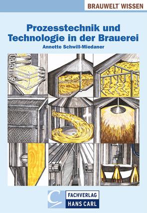 Prozesstechnik und Technologie in der Brauerei von Schwill-Miedaner,  Annette