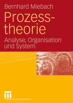 Prozesstheorie von Miebach,  Bernhard