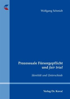 Prozessuale Fürsorgepflicht und fair trial von Schmidt,  Wolfgang