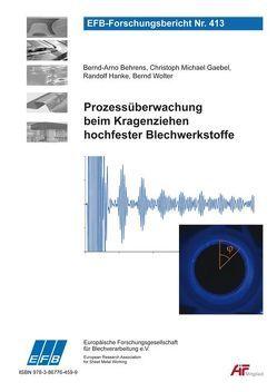 Prozessüberwachung beim Kragenziehen hochfester Blechwerkstoffe von Behrens,  Bernd-Arno, Gaebel,  Christoph Michael, Hanke,  Randolf, Wolter,  Bernd