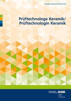 Prüftechnologe und Prüftechnologin Keramik von Bundesinstitut für Berufsbildung