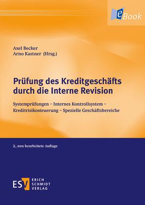 Prüfung des Kreditgeschäfts durch die Interne Revision von Becker,  Axel, Kastner,  Arno