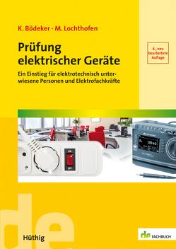 Prüfung elektrischer Geräte von Bödeker,  Klaus, Lochthofen,  Michael