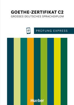 Prüfung Express – Goethe-Zertifikat C2 von Gerbes,  Johannes