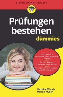 Prüfungen bestehen für Dummies von Mörsch,  Christian, Müller,  Melanie
