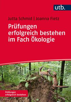 Prüfungen erfolgreich bestehen im Fach Ökologie von Fietz,  Joanna, Schmid,  Jutta