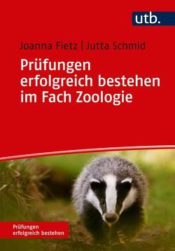 Prüfungen erfolgreich bestehen im Fach Zoologie von Fietz,  Joanna, Schmid,  Jutta