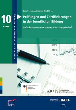 Prüfungen und Zertifizierungen in der beruflichen Bildung von BIBB Bundesinstitut für Berufsbildung, Severing,  Eckart, Weiss,  Reinhold
