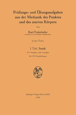 Prüfungs- und Übungsaufgaben aus der Mechanik des Punktes und des starren Körpers von Federhofer,  Karl