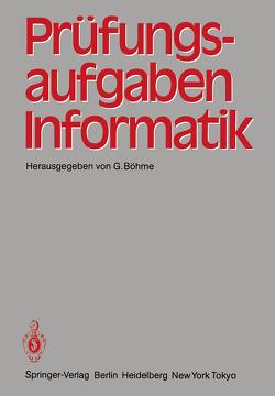 Prüfungsaufgaben Informatik von Böhme,  G.