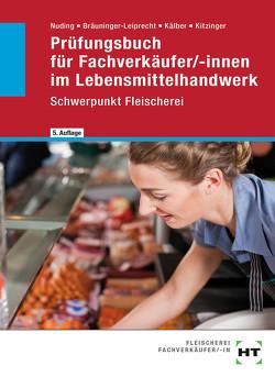 Prüfungsbuch für Fachverkäufer/-innen im Lebensmittelhandwerk von Bräuninger-Leiprecht,  Elisabeth, Kälber,  Ursula, Kitzinger,  Renate, Nuding,  Helmut
