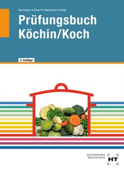 Prüfungsbuch Köchin/Koch von Beer,  Amanda, Eisert,  Sigrid, Hartmann,  Thomas, Herrmann,  F. Jürgen, Voigt,  Walburga