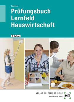 Prüfungsbuch Lernfeld Hauswirtschaft von Schlieper,  Cornelia A.