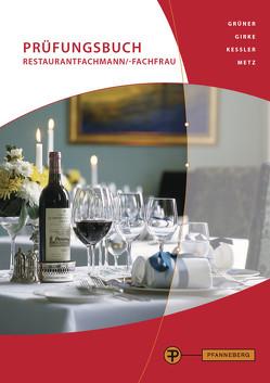 Prüfungsbuch Restaurantfachmann/-frau von Girke,  Uwe, Grüner,  Hermann, Kessler,  Thomas, Metz,  Reinhold