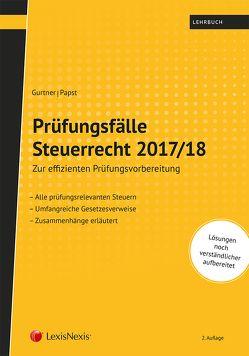 Prüfungsfälle Steuerrecht 2017/18 von Gurtner,  Wolfgang, Papst,  Stefan