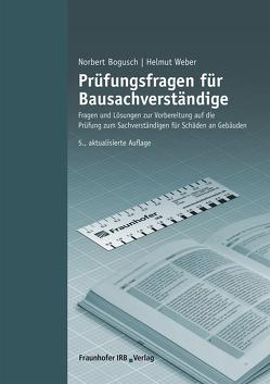 Prüfungsfragen für Bausachverständige. von Bogusch,  Norbert, Weber,  Helmut