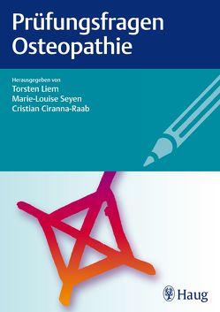 Prüfungsfragen Osteopathie von Ciranna-Raab,  Cristian, Liem,  Torsten, Seyen,  Marie-Louise