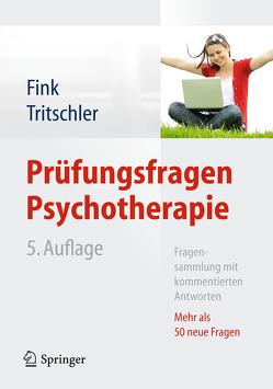 Prüfungsfragen Psychotherapie von Fink,  Annette, Tritschler,  Claudia