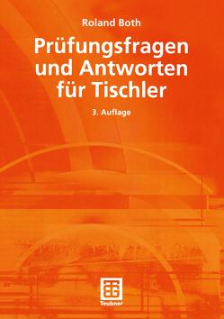 Prüfungsfragen und Antworten für Tischler von Both,  Roland