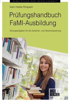 Prüfungshandbuch FaMI-Ausbildung von Holste-Flinspach,  Karin