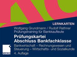 Prüfungskartei Abschluss Bankfachklasse von Grundmann,  Wolfgang, Rathner,  Rudolf