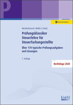 Prüfungsklassiker Steuerlehre für Steuerfachangestellte von Mecklenbrauck,  Christian, Müller,  Peter Volker, Schulz,  Heiko