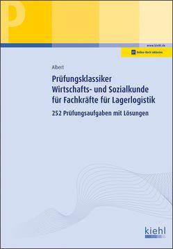 Prüfungsklassiker Wirtschafts- und Sozialkunde für Fachkräfte für Lagerlogistik von Albert,  Günther