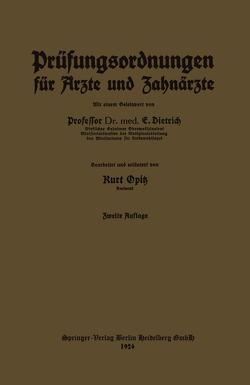 Prüfungsordnungen für Ärzte und Zahnärzte von Dietrich,  Eduard, Opitz,  Kurt