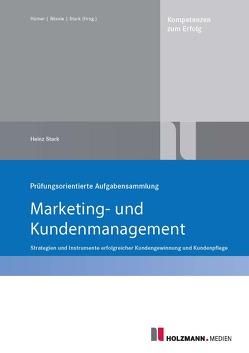 """Prüfungsorientierte Aufgabensammlung """"Marketing und Kundenmanagement"""" von Stark,  Dr. Heinz"""