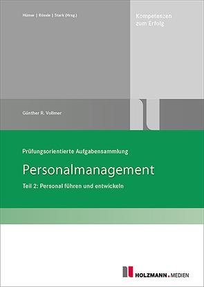 Prüfungsorientierte Aufgabensammlung Personalmanagement Teil 2 von Vollmer,  Prof. Günther R.