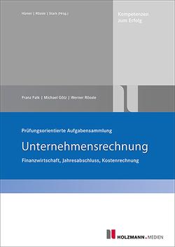 """Prüfungsorientierte Aufgabensammlung """"Unternehmensrechnung"""" von Falk,  Franz, Goetz,  Michael, Rössle,  Prof. Dr.Werner"""