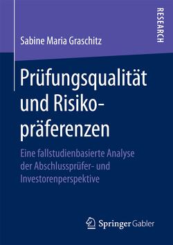 Prüfungsqualität und Risikopräferenzen von Graschitz,  Sabine Maria