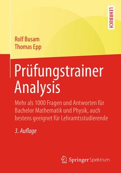 Prüfungstrainer Analysis von Busam,  Rolf, Epp,  Thomas