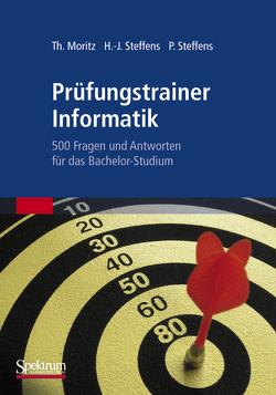 Prüfungstrainer Informatik von Moritz,  Thorsten, Steffens,  Hans-Jürgen, Steffens,  Petra