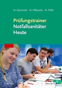 Prüfungstrainer Notfallsanitäter Heute von Klausmeier,  Matthias, Pillkowsky,  Martin, Thöle,  Matthias